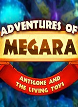 梅加拉历险记:安提戈涅与活玩具